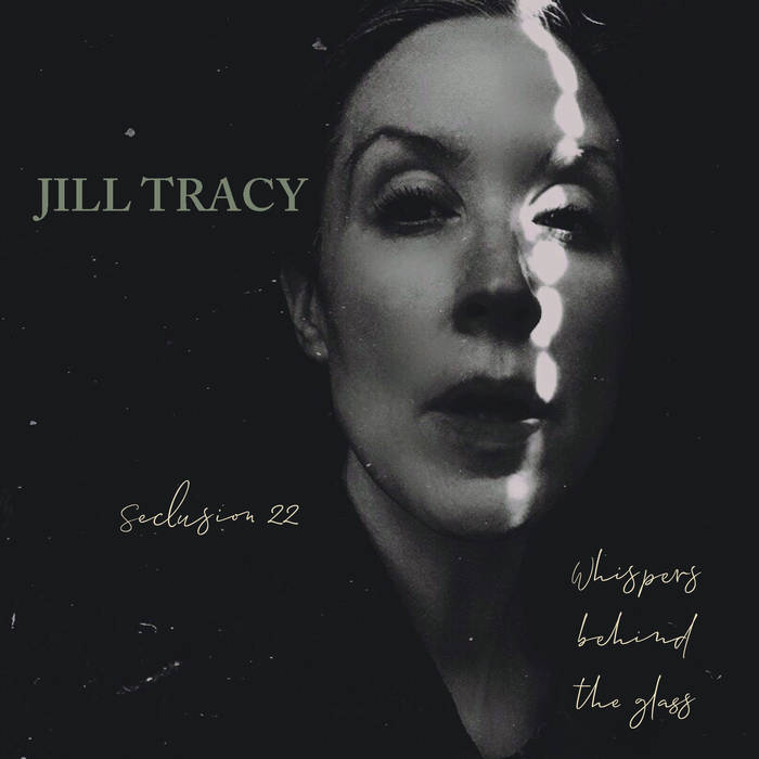 Cover art for Jill Tracy's release of Seclusion 22 / Whispers Behind the Glass. Provides a link to bandcamp.
